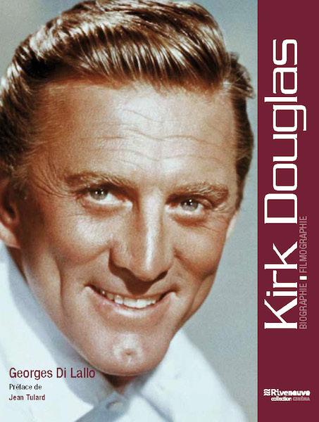 Kirk Douglas - un siecle de legende