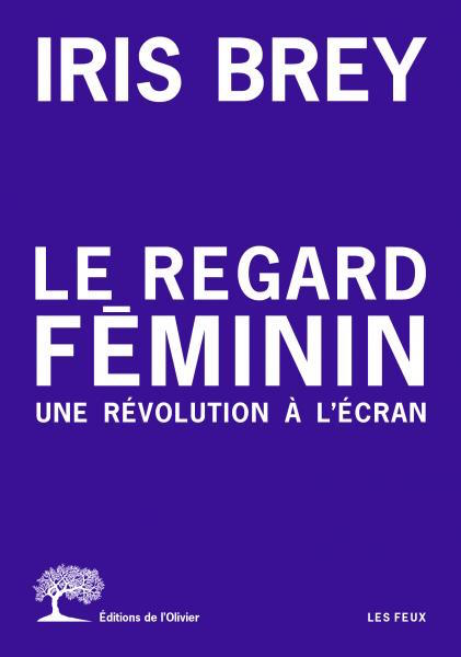 Le regard feminin - une revolution a lecran