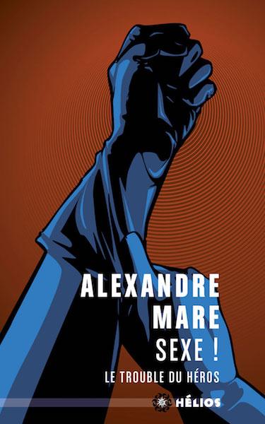 Sexe - Alexandre Mare