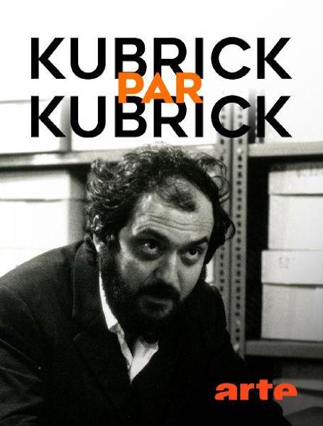 Kubrick par Kubrick