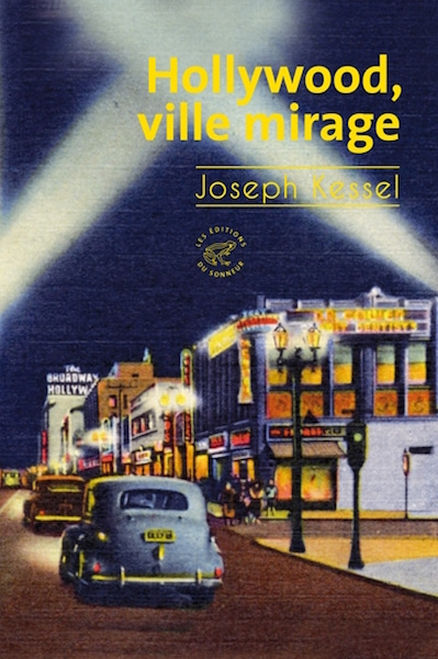 Hollywood ville mirage - Joseph Kessel