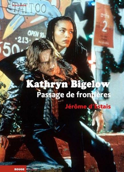 Kathryn Bigelow - Passage de frontieres