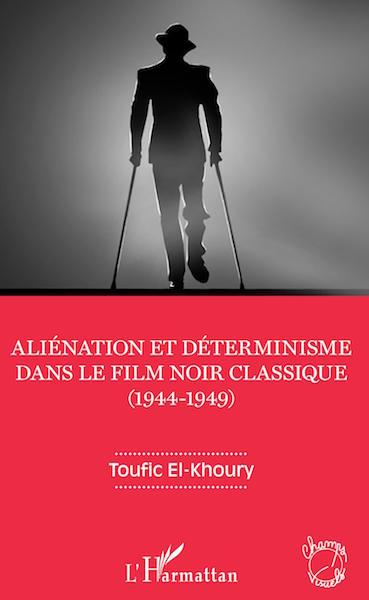 Alienation et determinisme dans le film noir classique