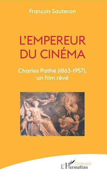Empereur du cinema Charles Pathe