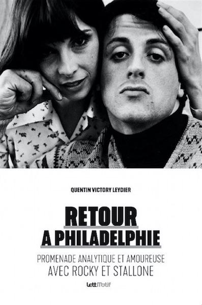 Retour a Philadelphie - Promenade analytique et amoureuse avec Rocky et Stallone