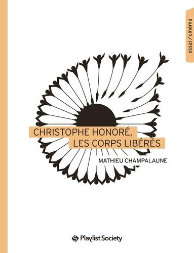Christophe Honore - les corps liberes