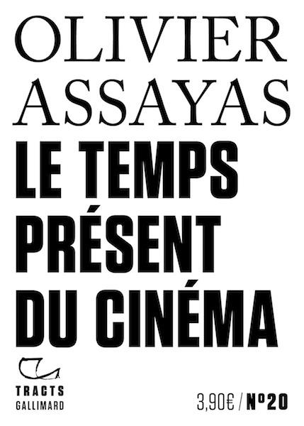 Le temps present du cinema - Olivier Assayas