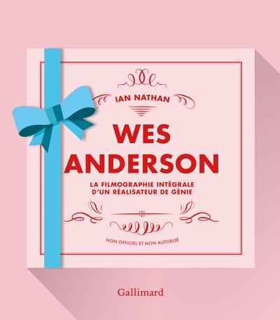 Wes Anderson - La filmographie integrale dun realisateur de genie