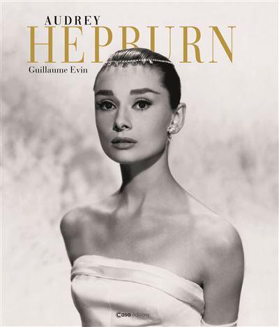 Audrey Hepburn - Casa Editions