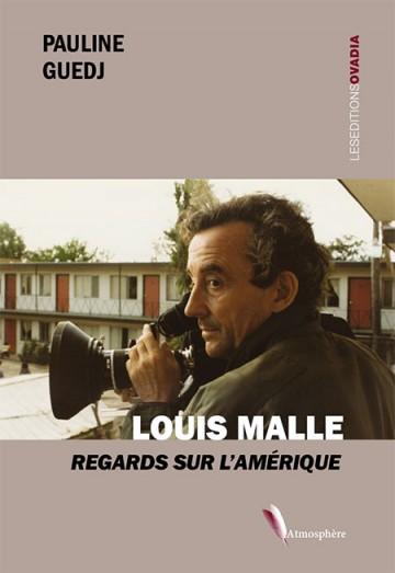 Louis Malle - Regards sur lAmerique