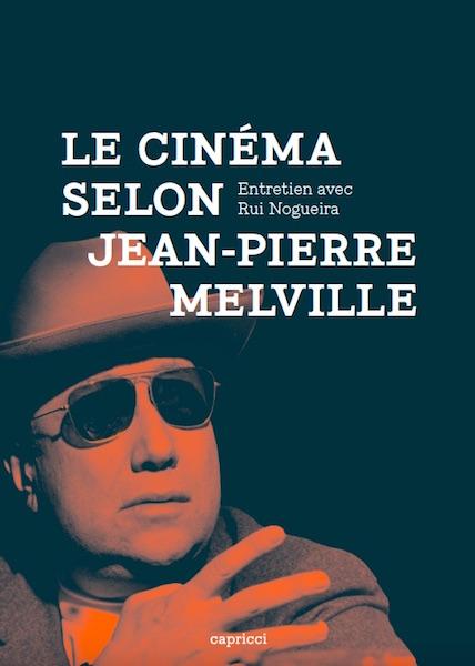 Le cinema selon Jean-Pierre Melville
