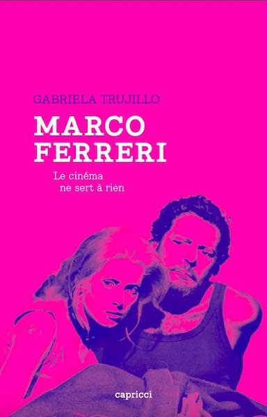 Marco Ferreri le cinema ne sert a rien - livre