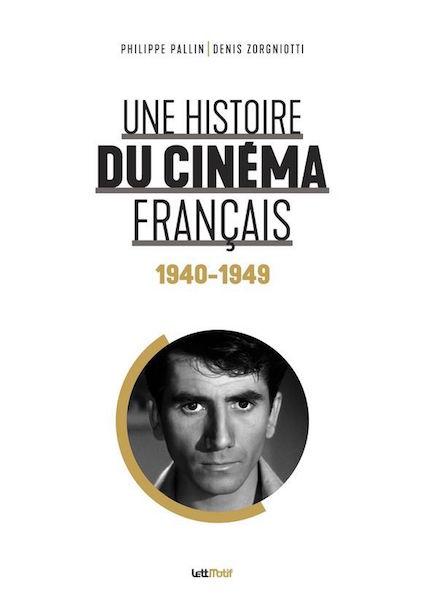 Une histoire du cinema francais 1940-1949