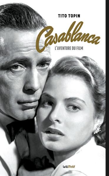 Casablanca - Laventure du film