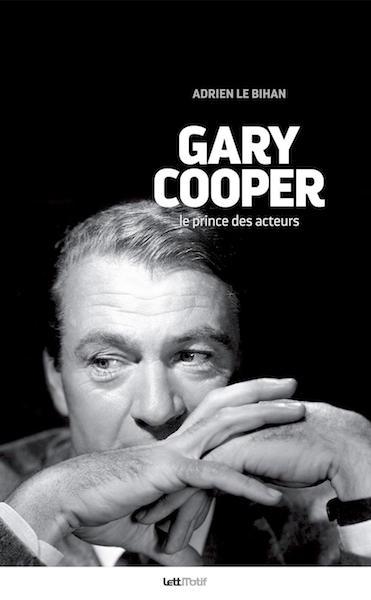 Gary Cooper - Le prince des acteurs - livre