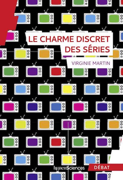 Le charme discret des series - livre
